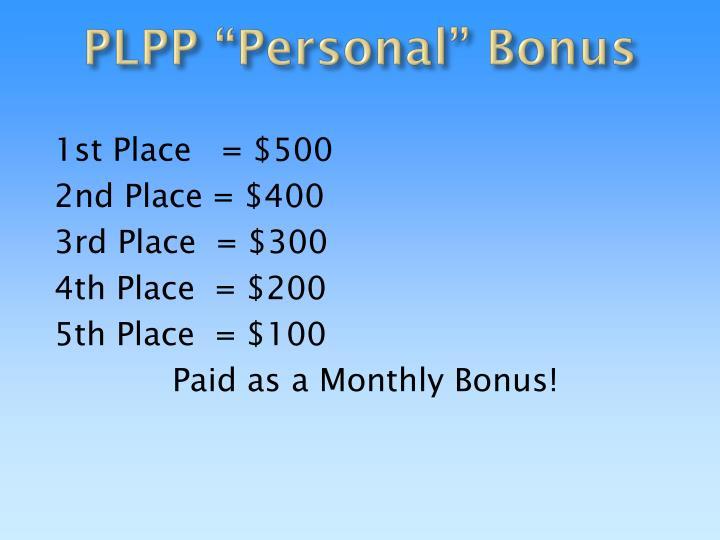 "PLPP ""Personal"" Bonus"