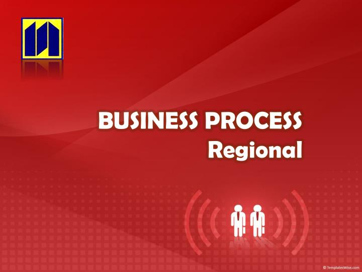 Business process regional