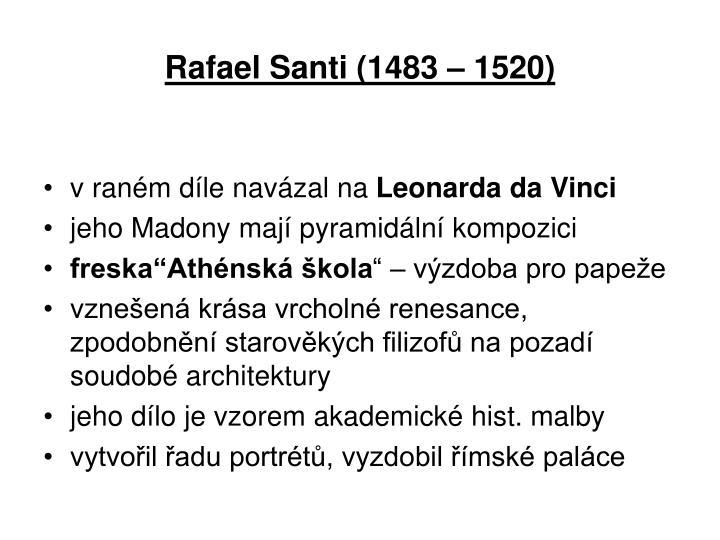 Rafael Santi (1483 – 1520)