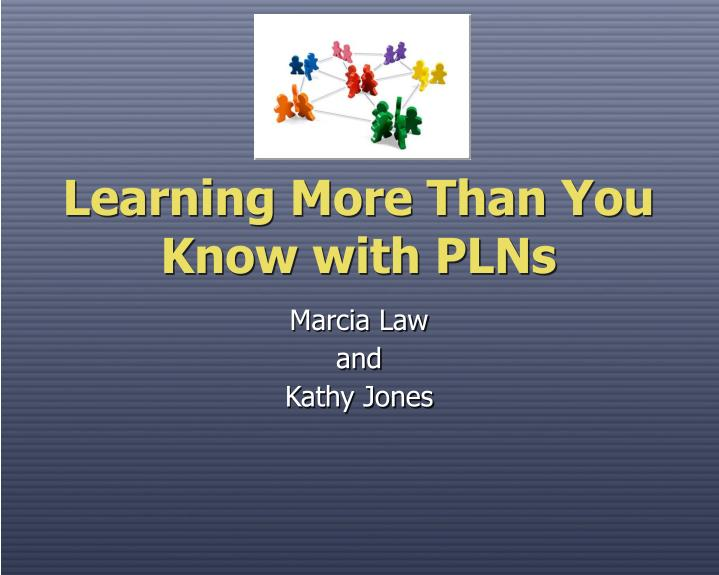 Learning more than you know with plns