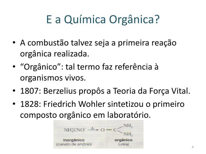 E a Química Orgânica?