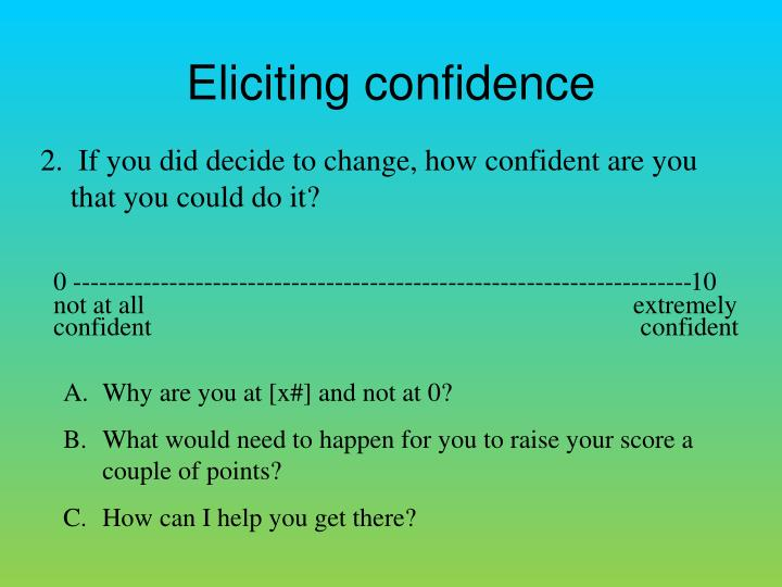 Eliciting confidence