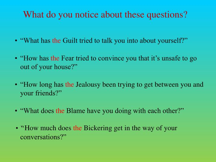 What do you notice about these questions?