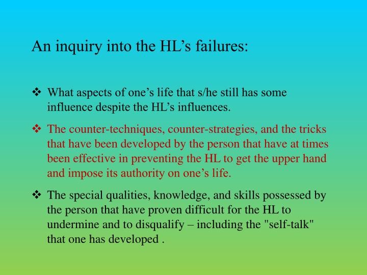 An inquiry into the HLs failures: