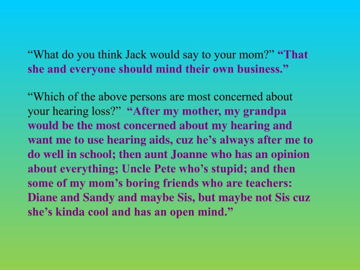 What do you think Jack would say to your mom?