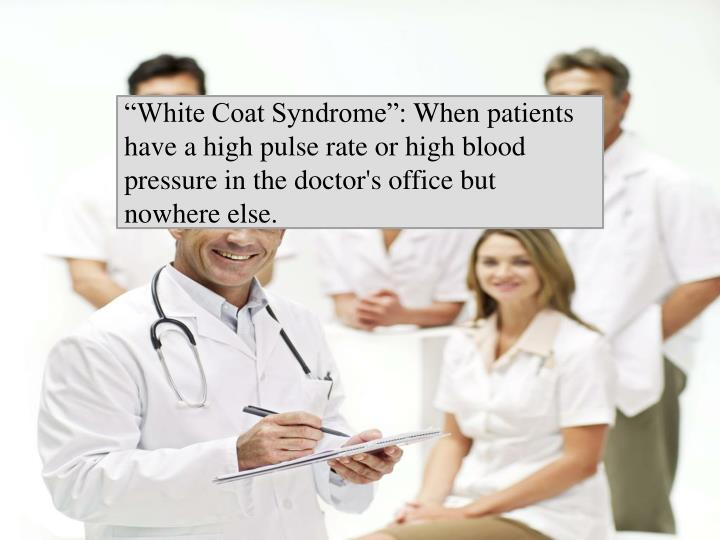 """""""White Coat Syndrome"""":"""