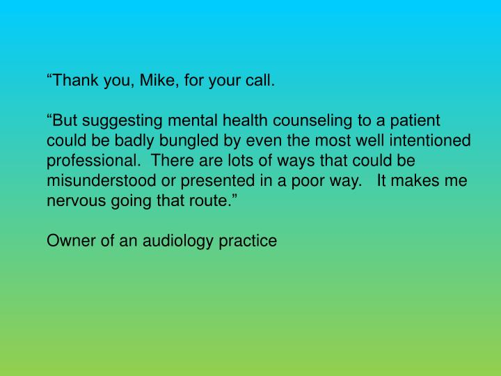 Thank you, Mike, for your call.