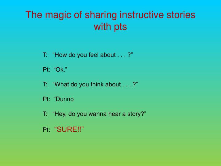 The magic of sharing instructive stories