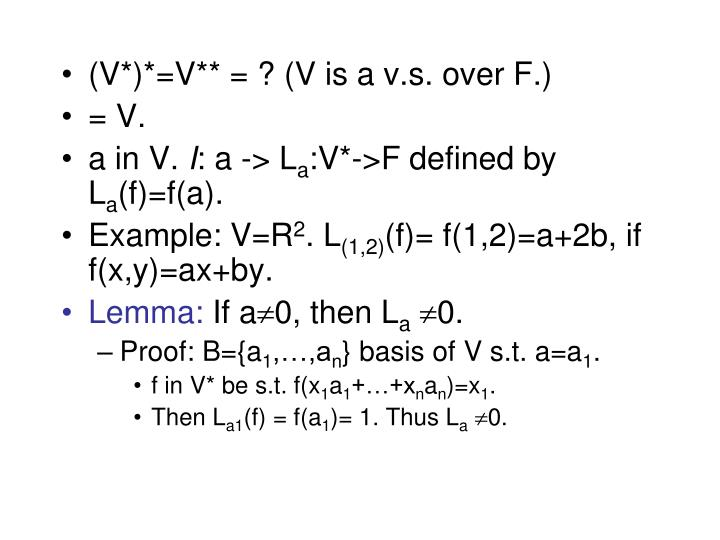 (V*)*=V** = ? (V is a v.s. over F.)