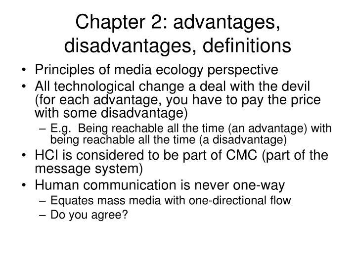 Chapter 2: advantages, disadvantages, definitions
