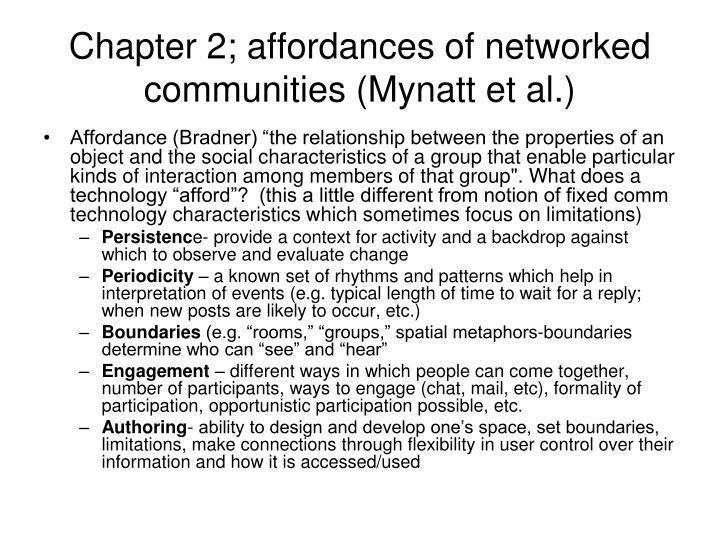 Chapter 2; affordances of networked communities (Mynatt et al.)