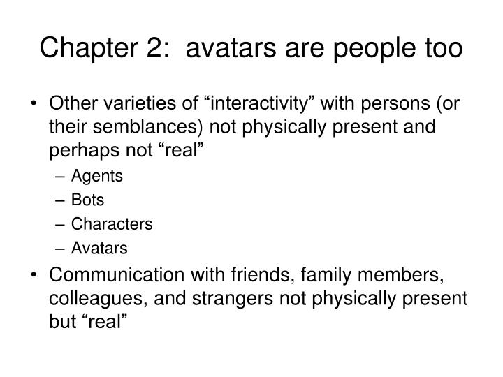 Chapter 2:  avatars are people too