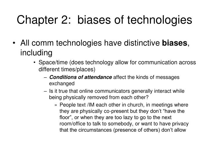Chapter 2:  biases of technologies
