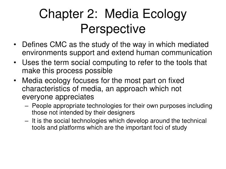 Chapter 2:  Media Ecology Perspective