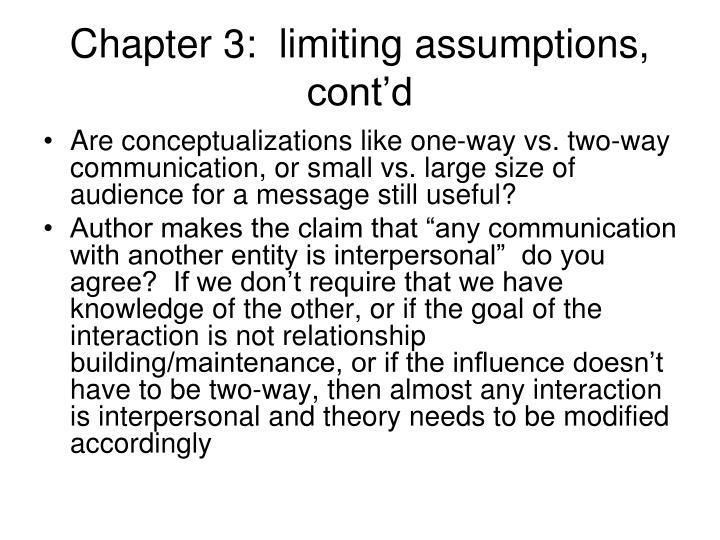 Chapter 3:  limiting assumptions, cont'd