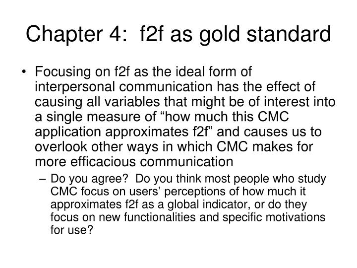 Chapter 4:  f2f as gold standard