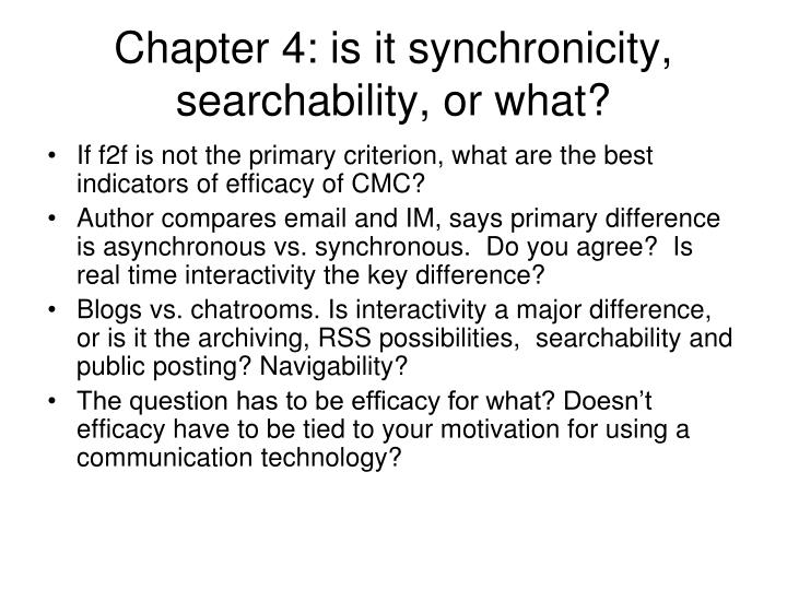 Chapter 4: is it synchronicity, searchability, or what?