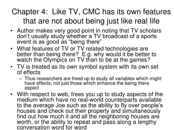 Chapter 4:  Like TV, CMC has its own features that are not about being just like real life