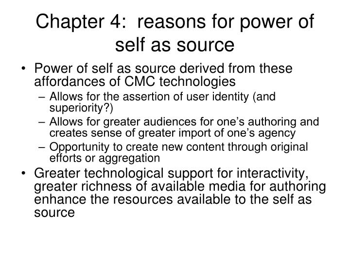 Chapter 4:  reasons for power of self as source