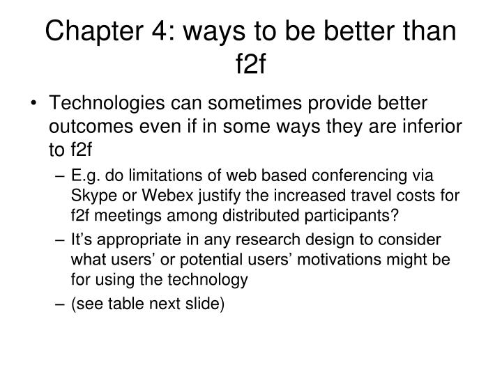 Chapter 4: ways to be better than f2f