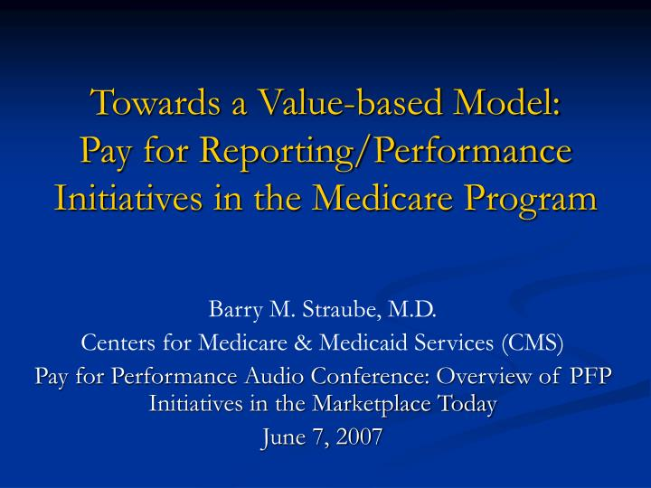 towards a value based model pay for reporting performance initiatives in the medicare program
