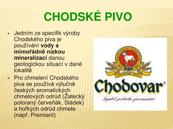 Jedním ze specifik výroby Chodského piva je používání