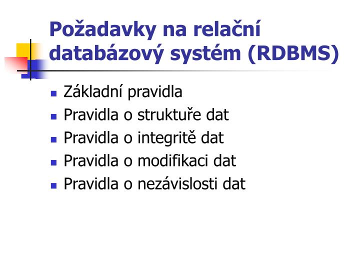 Požadavky na relační databázový systém (RDBMS)