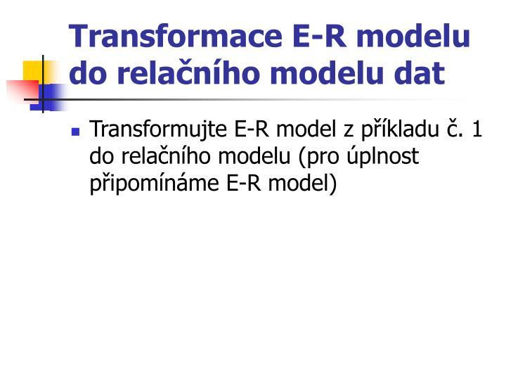 Transformace E-R modelu do relačního modelu dat