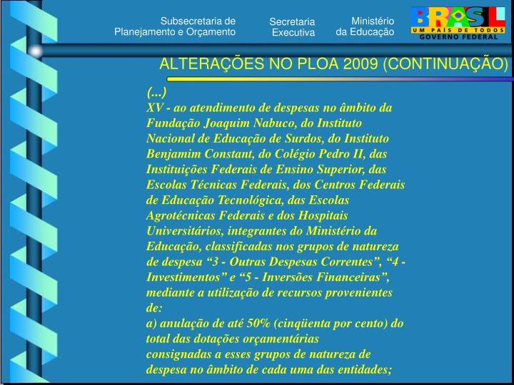 ALTERAÇÕES NO PLOA 2009 (CONTINUAÇÃO)