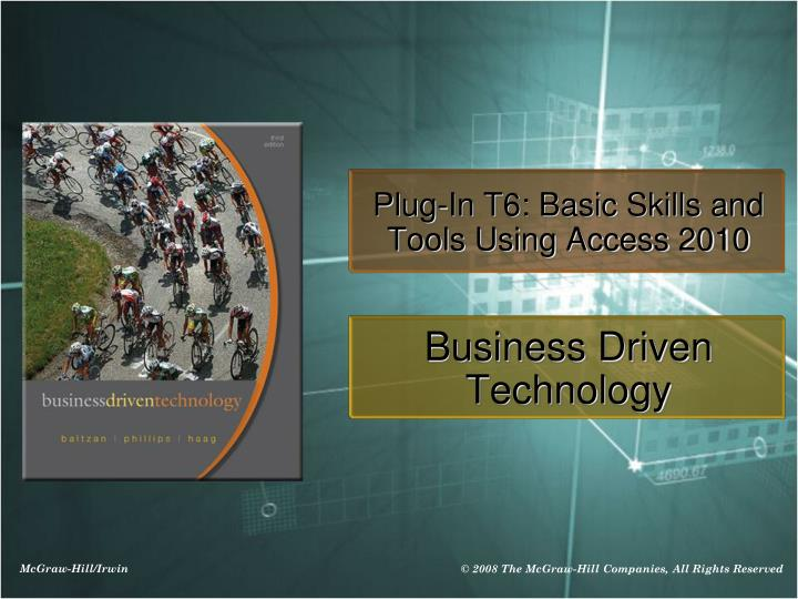 Plug-In T6: Basic Skills and Tools Using Access 2010