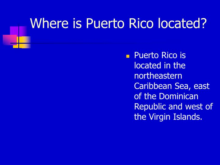 Where is Puerto Rico located?