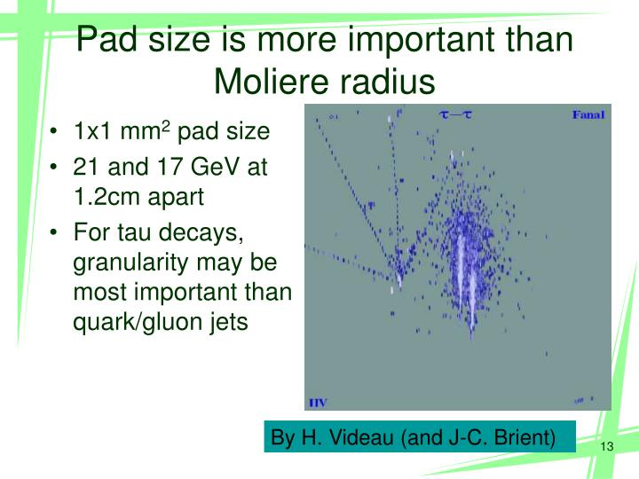 Pad size is more important than Moliere radius