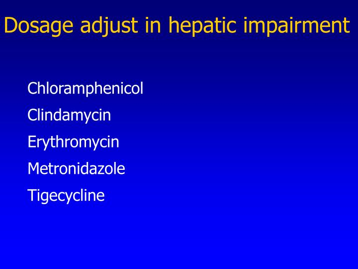 Dosage adjust in hepatic impairment