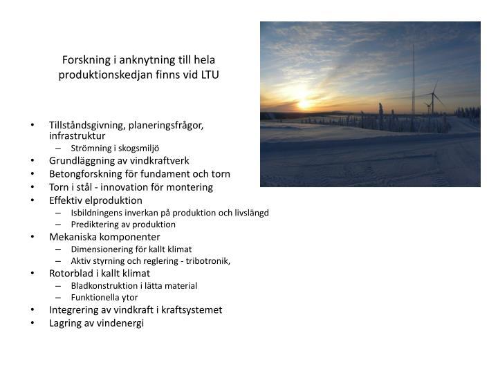 Forskning i anknytning till hela produktionskedjan finns vid LTU