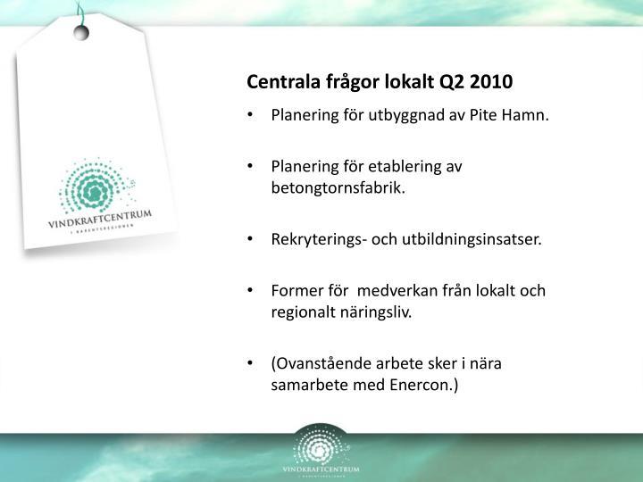 Centrala frågor lokalt Q2 2010