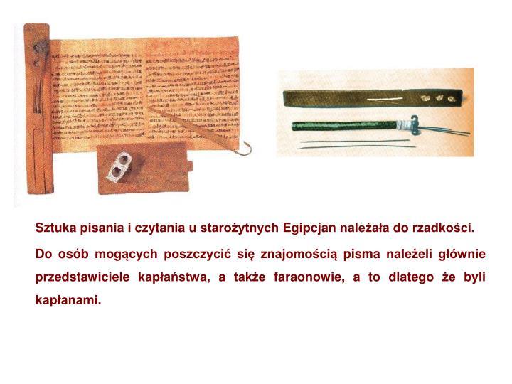Sztuka pisania i czytania u starożytnych Egipcjan należała do rzadkości.