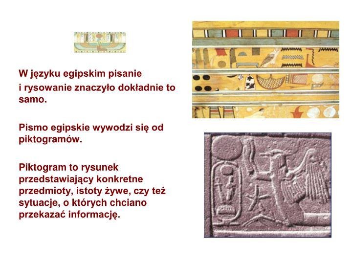 W języku egipskim pisanie