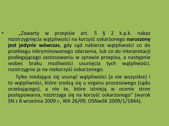 Zawarty w przepisie art. 5  2 k.p.k. nakaz rozstrzygnicia wtpliwoci na korzy oskaronego