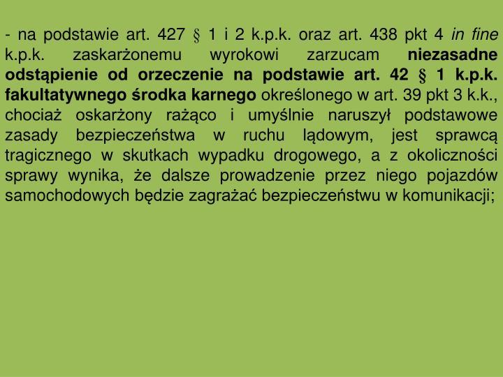 - na podstawie art. 427  1 i 2 k.p.k. oraz art. 438 pkt 4