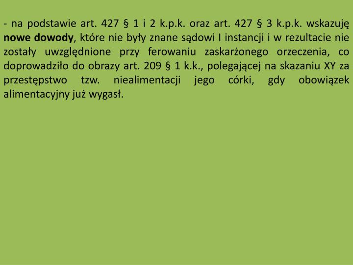 - na podstawie art. 427  1 i 2 k.p.k. oraz art. 427  3 k.p.k. wskazuj