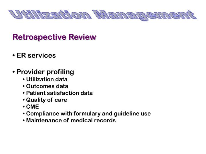 utilization review and quality management The steps to become a utilization review nurse  to maximize the quality and cost efficiency of health care services  between case management and utilization.