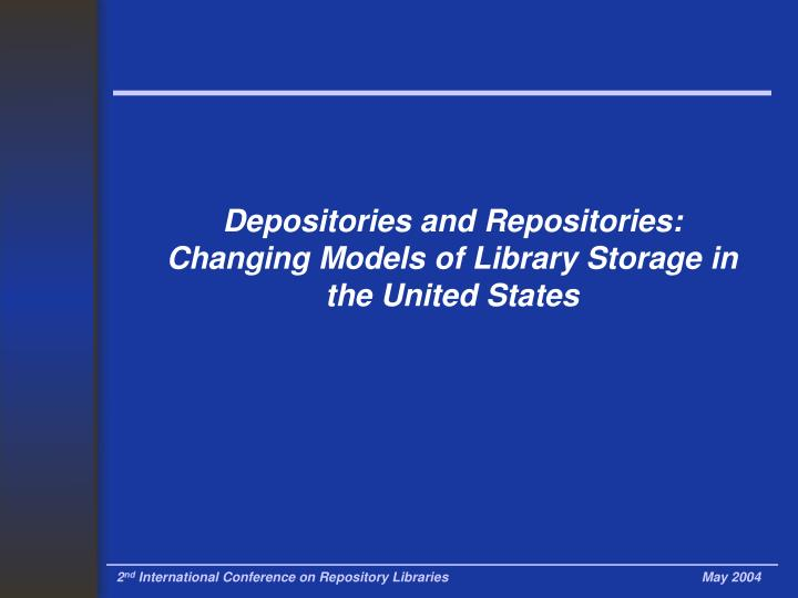 Depositories and repositories changing models of library storage in the united states