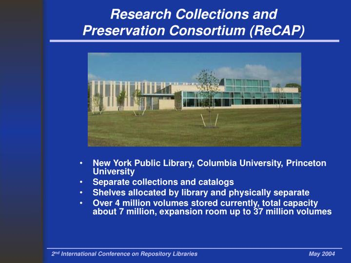 Research Collections and Preservation Consortium (ReCAP)