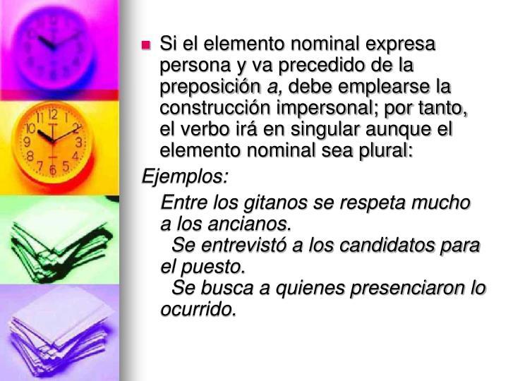 Si el elemento nominal expresa persona y va precedido de la preposición