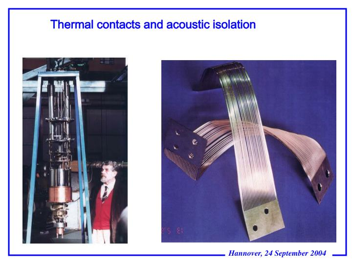 Thermal contacts and acoustic isolation
