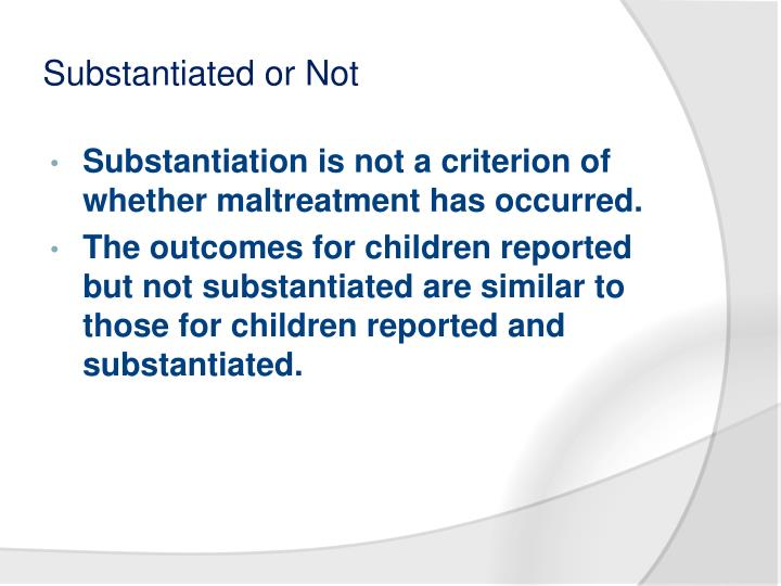 Substantiated or Not