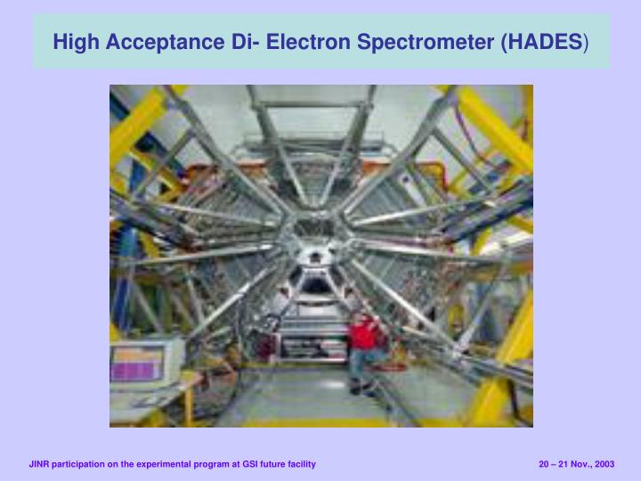 High Acceptance Di- Electron Spectrometer (HADES