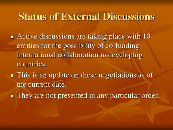 Status of External Discussions