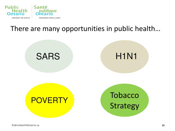 There are many opportunities in public health…