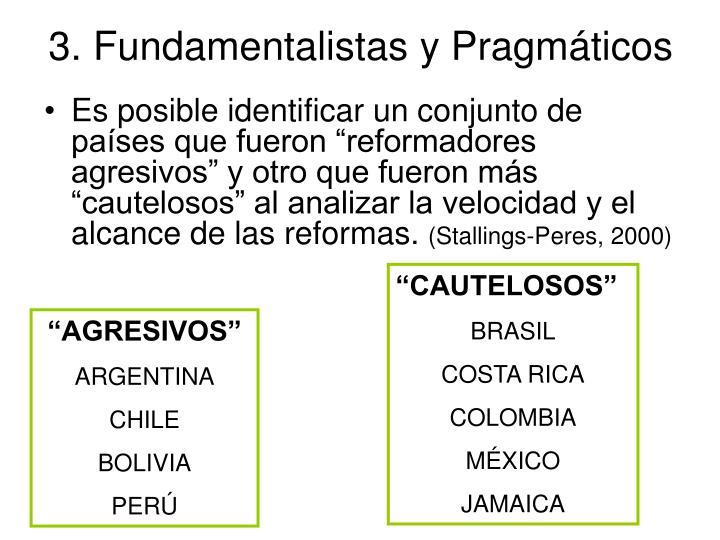 3. Fundamentalistas y Pragmáticos